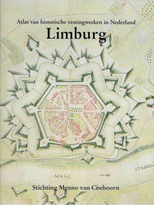 Atlas Historische vestingwerken in Nederland Limburg - Stichting Menno van Coehoorn