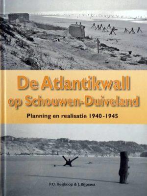 De Atlantikwall op Schouwen-Duiveland - Planning en realisatie 1940-1945 - Stichting Menno van Coehoorn