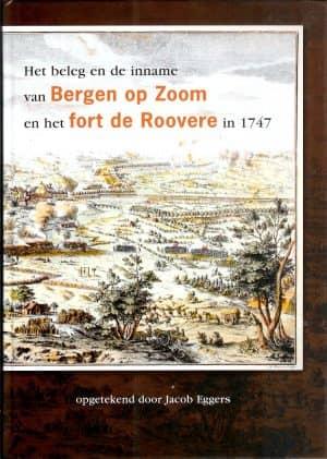 Het beleg en de inname van Bergen op Zoom en het fort de Roovere in 1747 - Stichting Menno van Coehoorn