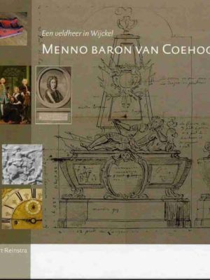 Menno baron van Coehoorn een veldheer in Wijckel - Stichting Menno van Coehoorn