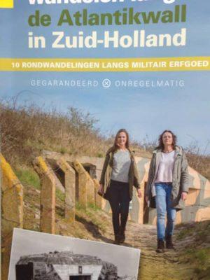 Wandelen langs de Atlantikwall in Zuid_Holland, 10 rondwandelingen langs militair erfgoed - Stichting Menno van Coehoorn